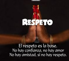 Respeto. El respeto es la base ... Frases Namaste, Namaste Quotes, Motivational Messages, Inspirational Quotes, Wise Quotes, Funny Quotes, Ex Amor, Important Quotes, Quotes En Espanol