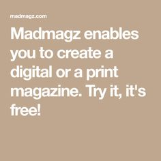 Madmagz enables you to create a digital or a print magazine. Try it, it's free!