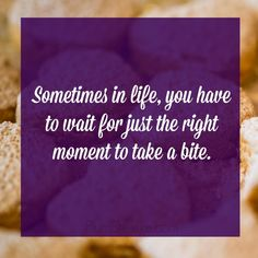 Sometimes in life, you have to wait for just the right moment to take a bite. Wisdom Quotes, Life Quotes, Levels Of Understanding, Insightful Quotes, Ways Of Seeing, Mindfulness Quotes, Subconscious Mind, Writing A Book, Woman Quotes