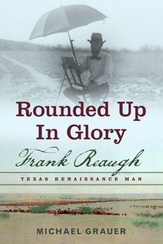 """Read """"Rounded Up in Glory Frank Reaugh, Texas Renaissance Man"""" by Michael Grauer available from Rakuten Kobo. Frank Reaugh pronounced """"Ray"""") was called """"the Dean of Texas artists"""" for good reason. His pastels documente. James Thomas, Barnett Newman, Loving Texas, Renaissance Men, Ways Of Seeing, Singer Sargent, Vintage Postcards, Biography, Pastels"""