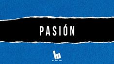 Planetshakers - Pasión (Passion es Español) | Letra