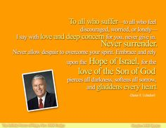 To All Who Suffer-to all who feel discouraged, worried or lonely....Never Surrender!