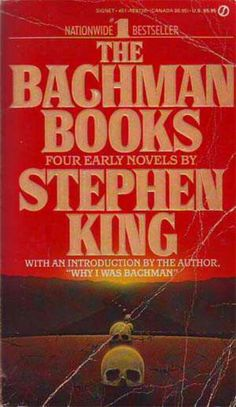 Stephen Kings early novels that were originally published under the pseudonym Richard Bachman.