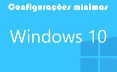 Quais são as configurações mínimas para rodar o Windows 10? #windows10 #dicas #informações