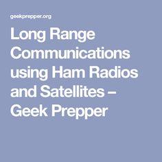 Long Range Communications using Ham Radios and Satellites – Geek Prepper