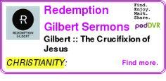 #CHRISTIANITY #PODCAST  Redemption Gilbert Sermons    Gilbert :: The Crucifixion of Jesus    LISTEN...  http://podDVR.COM/?c=05097d1e-29ff-f49b-7182-cc4b2a1d8580