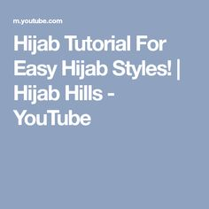 Hijab Tutorial For Easy Hijab Styles! | Hijab Hills - YouTube
