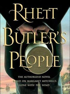 If you loved Gone With the Wind, you have to learn more about Rhett Butler's People.