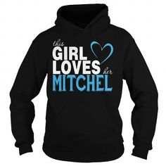 Cool This girl loves her Mitchel - Change name at https://teecustomize.com/change_name_30 T shirts