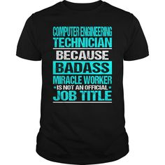 COMPUTER ENGINEERING TECHNICIAN Because BADASS Miracle Worker Isn't An Official Job Title T-Shirts, Hoodies. VIEW DETAIL ==► https://www.sunfrog.com/LifeStyle/COMPUTER-ENGINEERING-TECHNICIAN--BADASS-Black-Guys.html?id=41382