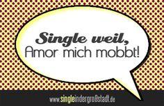 """#Spruch: #Single weil, #Amor mich mobbt! Ich denke, dass mein Amor damals dachte, dass ich einer seiner leichtesten Fälle wäre. Bis ich damit anfing mich selber zu finden. """"JETZT FÄNGT DIE ALTE AUCH NOCH MIT SELBSTLIEBE AN – ich bin so gut wie arbeitslos!"""" Es stellt sich natürlich die Frage, wer hier eigentlich wen mobbt :D Mehr über Amor und mich: .de/spruch-single-weil-amor-mich-mobbt/ #singleweil"""
