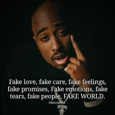 """Tupac Shakur on Instagram: """"Everything fake 😕  Follow  @2pac_text 💯👑 . . . . . . #tupac #quotes #tupacquotes #2pacquotes #quotestoliveby #quotesaboutlife…"""" Tupac Love Quotes, Lover Quotes For Him, Fake Love Quotes, Fake People Quotes, Lovers Quotes, Wisdom Quotes, True Quotes, Quotes To Live By, Qoutes"""