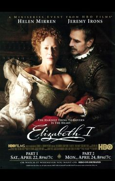 Elizabeth I - Helen Mirren and Jeremy Irons - HBO series. Mirren is terrific as always. I can watch her in this film over, over, and over again.