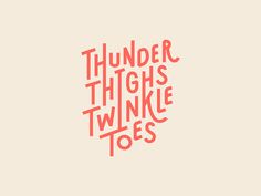 Good design makes me happy: Project Love: Thunder Thighs Twinkle Toes