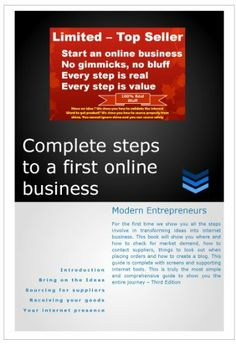 Complete steps to a first online business Modern Entrepreneurs 3rd Edition by Chris Anderson, http://www.amazon.com/dp/B00KK41X84/ref=cm_sw_r_pi_dp_FH6Htb0QV2F36