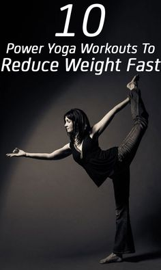 10 Effective Power #Yoga Workouts To Reduce Weight Fast