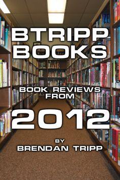 BTRIPP Books - 2012, Brendan Tripp, ISBN: 978-1-57353-412-3, #books #reviews #BTRIPP