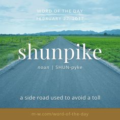 """;shunpike, means a road to avoid a toll; #merriamwebster #dictionary…"""""""
