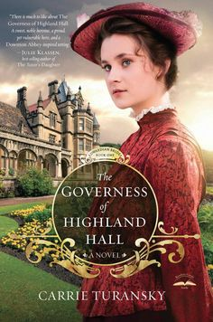 The Governess of Highland Hall Edwardian Bride Series, Book 1 Carrie Turansky Historical Fiction Back of the book: Wor. New Books, Good Books, Books To Read, Historical Romance, Historical Fiction, Historical Society, Bride Book, Look Here, Downton Abbey