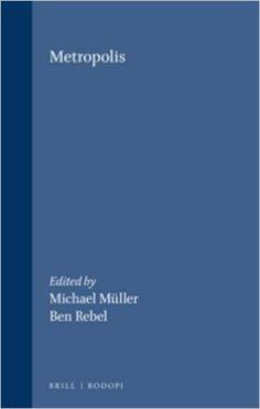 Metropolis / Michael Müller, Ben Rebel (ed.) Publicación Amsterdam : Rodopi, cop. 1988