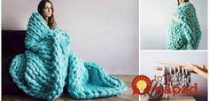 Úžasnú teplú deku alebo prikrývku na posteľ môžete mať už o 4 hodiny.