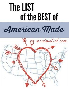 This is the complete master list of American made companies or products that have ever been mentioned on USA Love List. See what's still made in the USA!