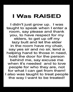 I was...but my parents were about 20 years older than the parents of my peers. I think it's lost on our generation & those to come.