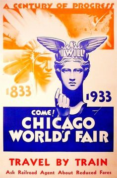 A Century of Progress World's Fair was held to commemorate the 100th anniversary of the incorporation of the City of Chicago.