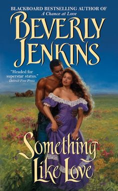 Beverly Jenkins Historical Fiction | Something Like Love by Beverly Jenkins