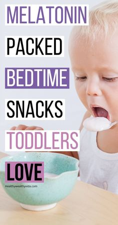 Toddler bedtime battles? Try one of these melatonin boosting bedtime snacks for toddlers that boost melatonin and help toddlers sleep easier.