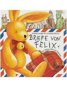"""""""Briefe von Felix"""" ist ein Kinderbuch von Annette Langen. Die Bilder stammen von Constanza Droop."""