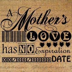 A Mothers Love Has No Expiration Date Quote Word by Graphique Life Quotes Love, Mom Quotes, Dating Quotes, Family Quotes, Great Quotes, Inspirational Quotes, Son Sayings, Baby Quotes, Awesome Quotes