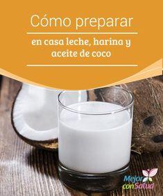 Cómo preparar en casa #leche, #harina y #aceite de coco El coco se puede preparar en otros productos muy saludables y útiles. Te compartimos las #recetas para hacer leche, harina y aceite de #coco. ¡Disfrútalas!