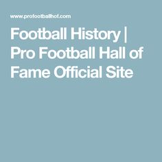 Football History | Pro Football Hall of Fame Official Site