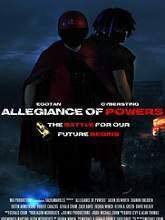 """Allegiance of Powers Full Movie Storyline: """"Groups of super powered people begin a war that will bring the city they live in crumbling down. Allegiances of super powered people fight for control of a young girl, who holds the ultimate power to control anything and everyone in the city."""