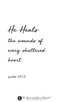 Psalm He heals the brokenhearted And binds up their wounds. - Jesus Quote - Christian Quote - Psalm He heals the brokenhearted And binds up their wounds. The post Psalm He heals the brokenhearted And binds up their wounds. appeared first on Gag Dad. Bible Verses Quotes, Jesus Quotes, Bible Scriptures, Faith Quotes, Quotes From The Bible, Bible Verses About Healing, Psalms Quotes, Tattoo Bible Verses, Bible Verses For Encouragement