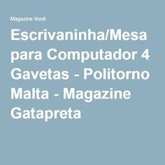 Escrivaninha/Mesa para Computador 4 Gavetas - Politorno Malta - Magazine Gatapreta