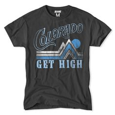 Get your Rocky Mountain high on with the Colorado Get High T-Shirt. We promise…