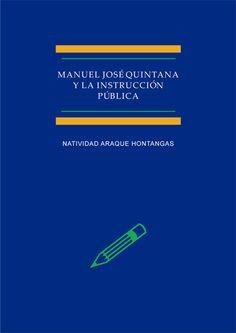 Manuel José Quintana y la instrucción pública / Natividad Araque Hontangas ; prólogo de Jean-Louis Guereña