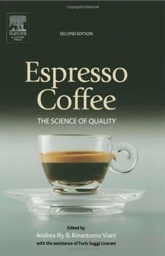 Espresso Coffee, Second Edition: The Science of Quality by Andrea Illy