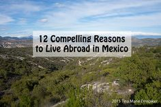 12 Compelling Reasons to Live Abroad in Mexico
