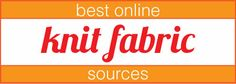 """One of the most common questions I get currently is """"Where can I buy good knit fabric online?"""" Fortunately for you I know many of the best places to buy knit fabric!"""