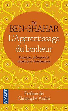 L'apprentissage du bonheur de Tal BEN-SHAHAR https://www.amazon.fr/dp/2266219383/ref=cm_sw_r_pi_dp_x_mb4Rxb2Y38AH2