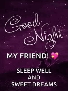 Good Night Sunday, Good Night Friends Images, Good Night Dear Friend, Good Night Thoughts, Good Night All, Good Night Flowers, Good Night Prayer, Good Night Blessings, Good Night Quotes