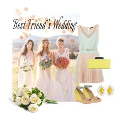 If I were to go to my best friend's awesome wedding..., created by aeropostalepenguin on Polyvore