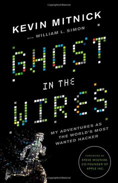 """""""ghost in the wires,"""" kevin mitnick. (""""hackers"""" = one of my all-time fav movies.)"""