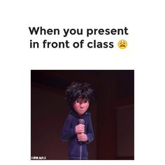 That was me when I preformed yesterday at the fringe. I was in one thing but I was defiantly like this Tadashi Hamada, Hiro Hamada, Oscar Winning Movies, Public Speaking Tips, School Jokes, Everybody Else, Baymax, Big Hero 6, Disney Films