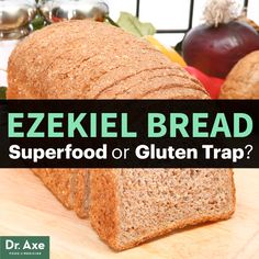 Ezekiel Bread: Superfood or Gluten Trap?
