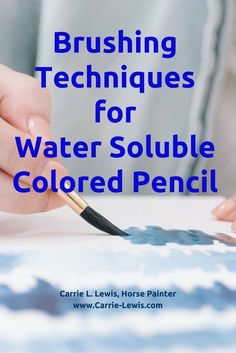 Brushing Techniques for Water Soluble Colored Pencil