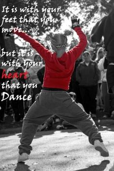move with your feet, dance with your heart